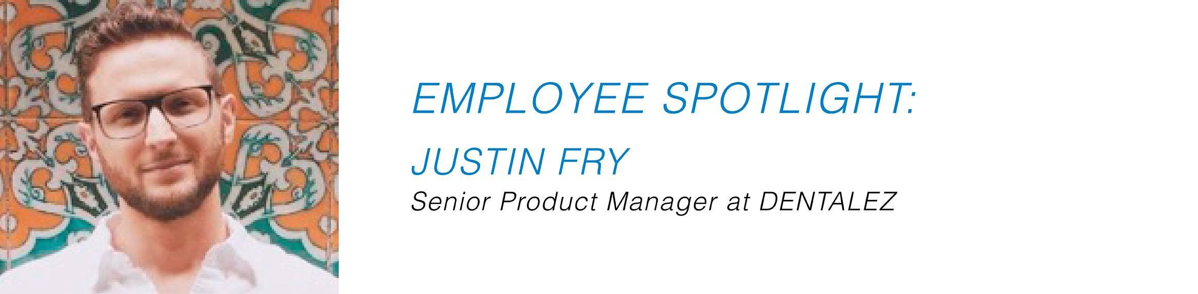 Employee Spotlight - Justin Fry