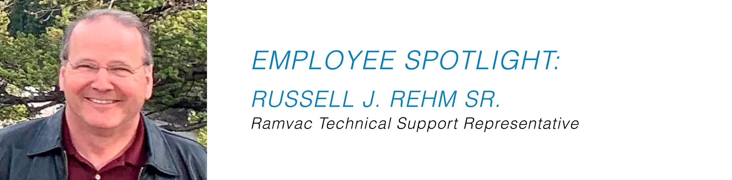 Employee Spotlight - Russ Rehm