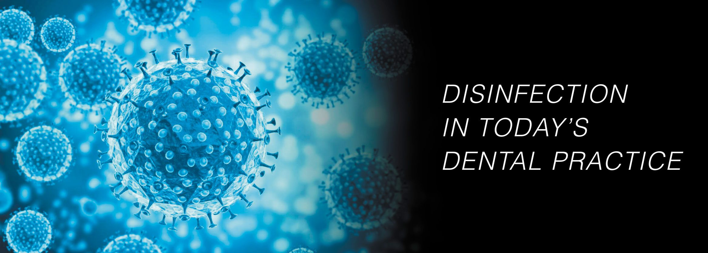 The Guide to Effective Disinfection in Today's Dental Practice
