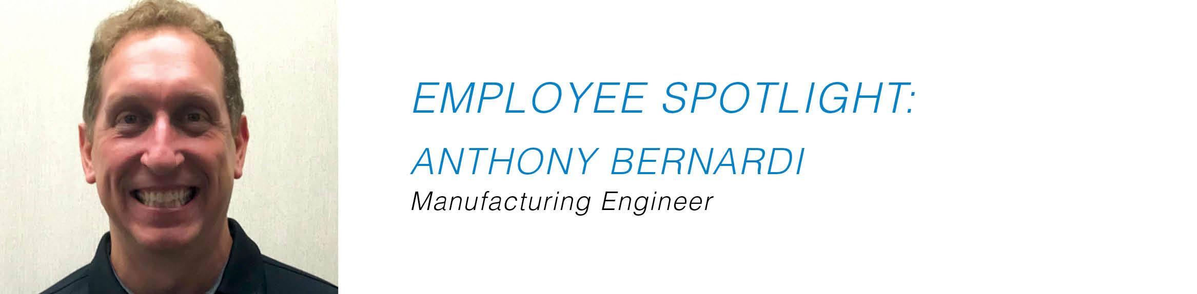 Employee Spotlight - Anthony Bernardi