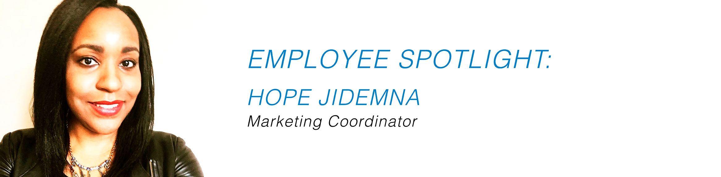 Employee Spotlight - Hope Jidemna