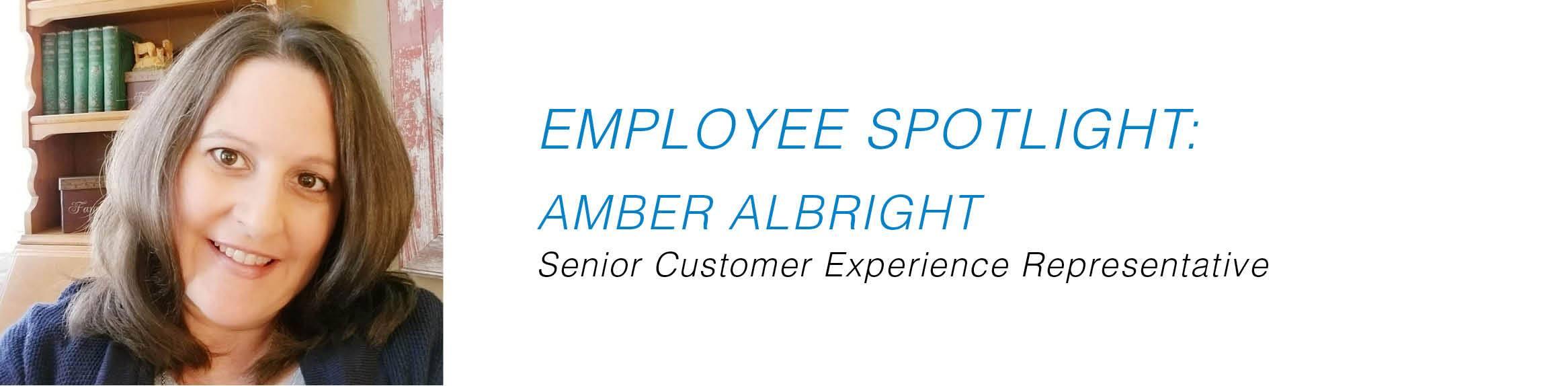 Employee Spotlight - Amber Albright